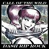 Dash Dip Rock - Call of the Wild (Alternative Tentacles)