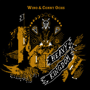 Wino &amp; Conny Ochs Heavy Kingdom