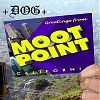 +DOG+ Greetings from Moot Point, CA Love Earth Music