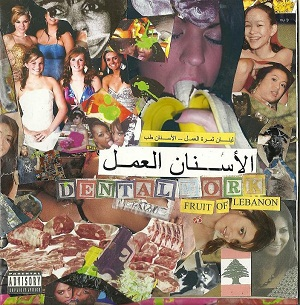 Dental Work Fruit of Lebanon Love Earth Music Placenta