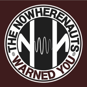 The Nowherenauts - Warned You