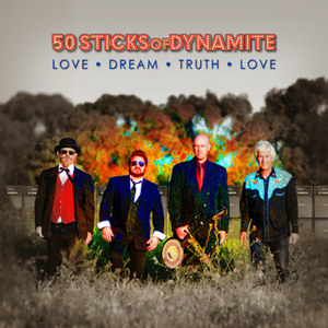 50 Sticks of Dynamite - Love Dream Truth Love
